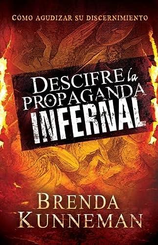 Descifre la propaganda infernal / Decode Infernal Propaganda: Kunneman, Brenda