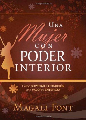 9781616380960: Una mujer con poder interior: Cómo superar la traición con valor y entereza (Spanish Edition)
