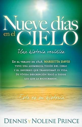 9781616381080: Nueve Dias En El Cielo: Una Historia Veridica: En el verano de 1848, Marietta Davis tuvo una asombrosa vision del cielo y el infierno que transformo ... oido. Esta es su historia. (Spanish Edition)
