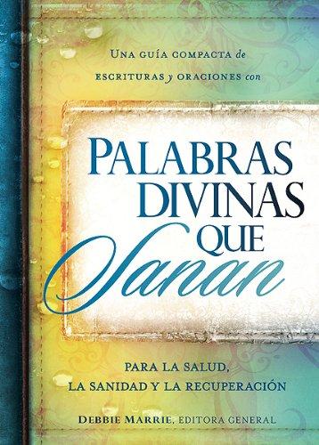 9781616381103: Palabras divinas que sanan: Una guía compacta de escrituras y oraciones por la salud, la sanidad y la recuperación (Spanish Edition)