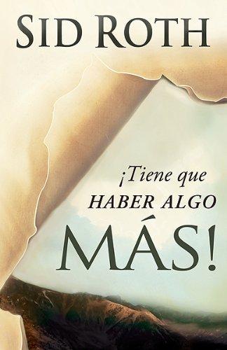 9781616381127: ¡Tiene que haber algo más!: ¡Tiene que haber algo más en la vida que esto! (Spanish Edition)