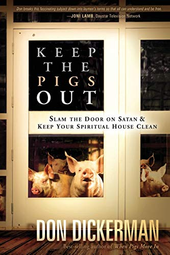 Keep the Pigs Out: Dickerman, Don