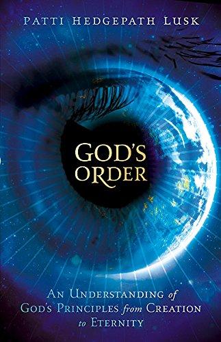God's Order: An Understanding of God's Principles: Mrs. Patti Lusk