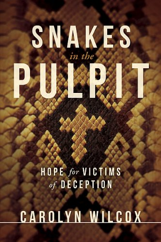 9781616382209: Snakes in the Pulpit: Hope for Victims of Deception