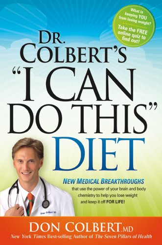 "9781616382674: Dr. Colbert's ""I Can Do This"" Diet: New medical breakthroughs that use the power of your brain and body chemistry to help you lose weight and keep it off for life"