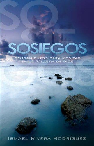 9781616382810: Sosiegos: Pensamientos para meditar en la palabra de Dios (Spanish Edition)