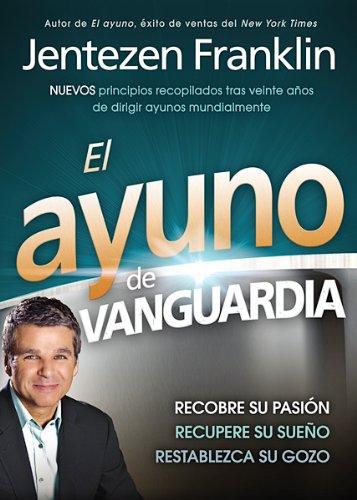 El Ayuno de Vanguardia = The Fasting Edge (Paperback): Jentezen Franklin