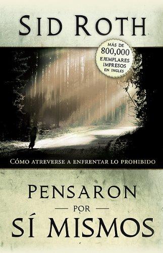 Pensaron por si mismos: Como atreverse a enfrentar lo prohibido (Spanish Edition) (1616383062) by Roth, Sid
