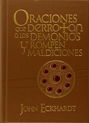 9781616383251: Oraciones que derrotan a los demonios y rompen maldiciones: Oraciones para la batalla espiritual (Spanish Edition)