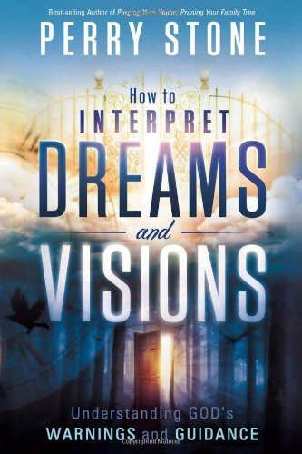 9781616383503: How to Interpret Dreams and Visions: Understanding God's warnings and guidance