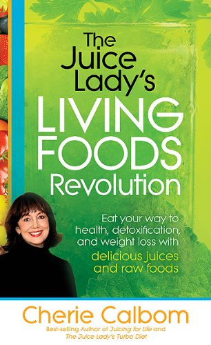 9781616383633: The Juice Lady's Living Foods Revolution: Eat your Way to Health, Detoxification, and Weight Loss with Delicious Juices and Raw Foods