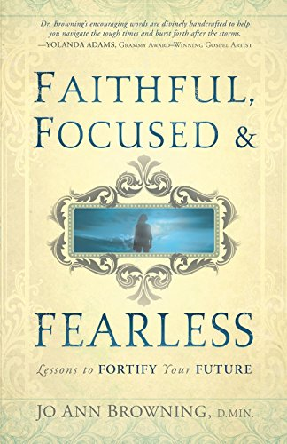 9781616383664: Faithful, Focused and Fearless: Lessons to Fortify Your Future