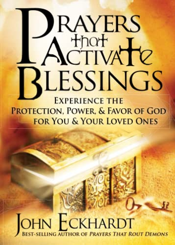 9781616383701: Prayers that Activate Blessings: Experience the Protection, Power & Favor of God for You & Your Loved Ones