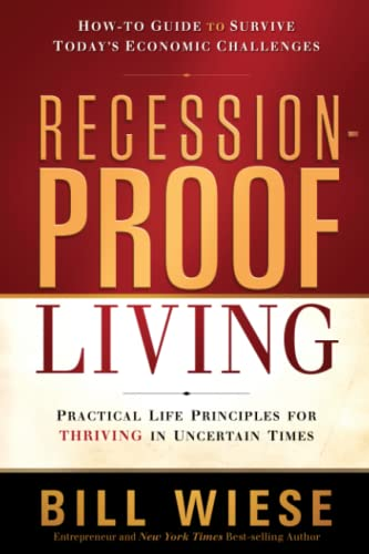 9781616384784: Recession-Proof Living: Practical Life Principles for Thriving in Uncertain Times