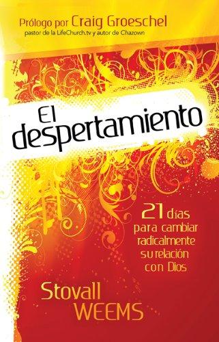9781616385125: El Despertamiento: 21 Dias Para Cambiar Radicalmente Su Relacion Con Dios (Spanish Edition)