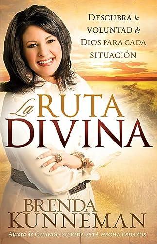 9781616385163: La Ruta Divina: Cómo encontrar la voluntad de Dios para cada situación (Spanish Edition)