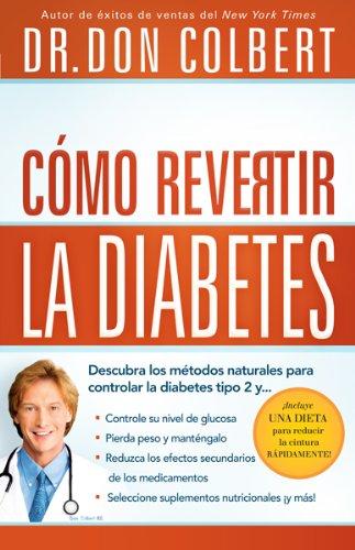 9781616385378: Cómo revertir la diabetes: Descubra los métodos naturales para controlar la diabetes tipo 2 (Spanish Edition)