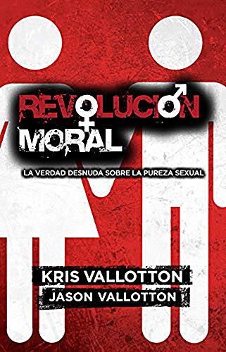 9781616385415: Revolucion Moral: La Verdad Desnuda Sobre la Pureza Sexual