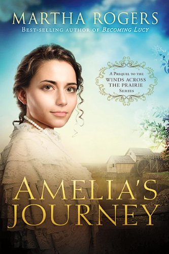 Amelia's Journey: A Prequel to the Wings: Rogers, Martha