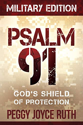 Psalm 91 Military Edition: God's Shield of Protection (1616385839) by Peggy Joyce Ruth