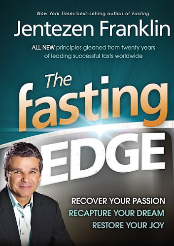 9781616385842: The Fasting Edge: Recover Your Passion. Recapture Your Dream. Restore Your Joy
