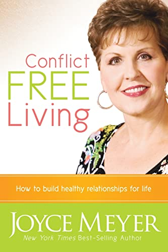 9781616386511: Conflict Free Living: How to Build Healthy Relationships for Life