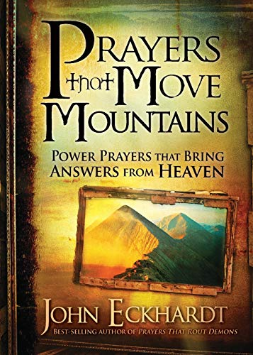 9781616386528: Prayers that Move Mountains: Power Prayers that Bring Answers from Heaven