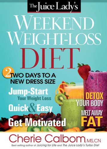 9781616386566: The Juice Lady's Weekend Weight-Loss Diet