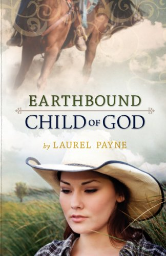 Earthbound Child of God: Payne, Laurel