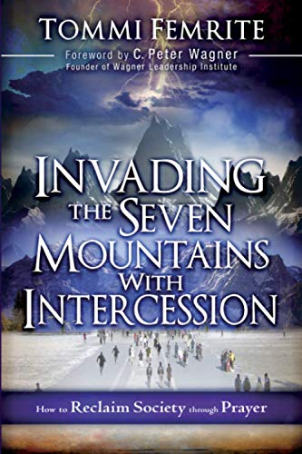 9781616386665: Invading the Seven Mountains With Intercession: How to Reclaim Society Through Prayer