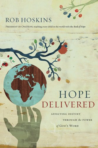 Hope Delivered: Affecting Destiny Through the Power of God's Word: Rob Hoskins