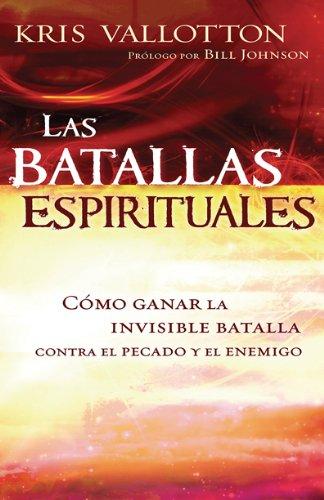 Las Batallas Espirituales = Spirit Wars: Vallotton, Kris