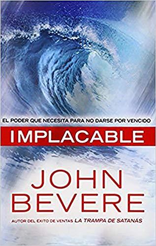 9781616387594: Implacable: El poder que necesita para no darse por vencido (Spanish Edition)