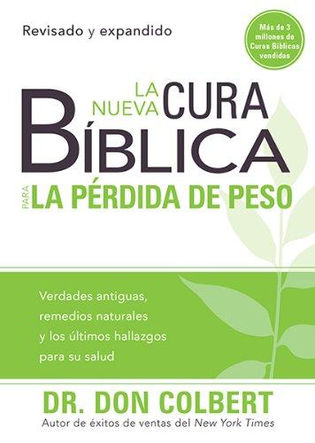 9781616387655: La nueva cura bíblica para la pérdida de peso: Verdades antiguas, remedios naturales y los últimos hallazgos para su salud (Cura Biblica / Bible Cure) (Spanish Edition)