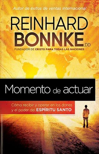 Momento de Actuar: Como recibir y operar: Bonnke, Reinhard