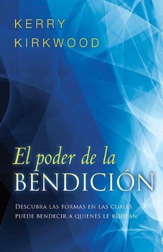 9781616387907: El poder de la bendición: Descúbralo usted mismo: Verdaderamente ¡hay más dicha en dar que en recibir¡ (Spanish Edition)