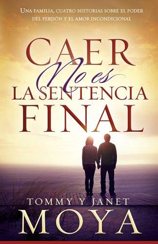 9781616387938: Caer No Es La Sentencia Final: Una Familia, Cuatro Historias Sobre El Poder del Perdon y El Amor Incondicional