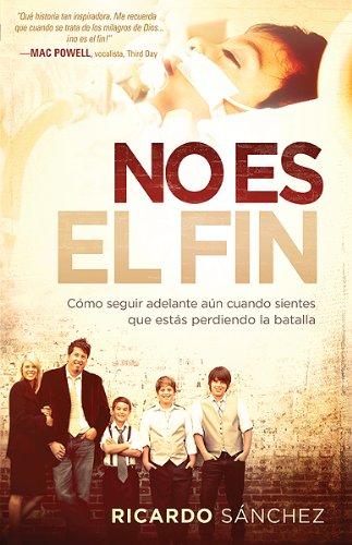 No Es el Fin = It's Not Over: Sanchez, Ricardo