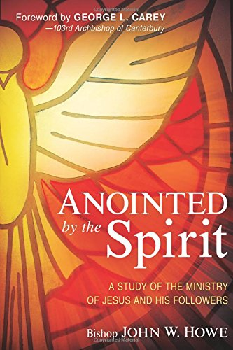 Anointed by the Spirit, SIGNED BY AUTHOR: Howe, John W.