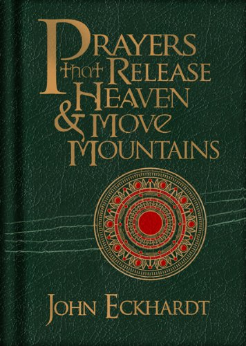 Prayers that Release Heaven and Move Mountains (1616388471) by John Eckhardt