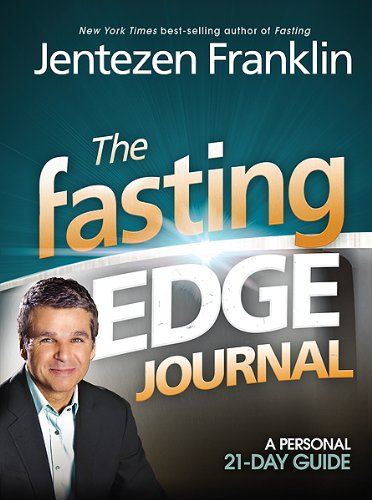 The Fasting Edge Journal: Franklin, Jentezen