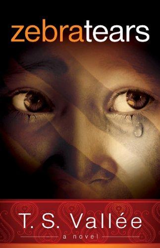 Zebra Tears: A Novel: T. S. Vallee