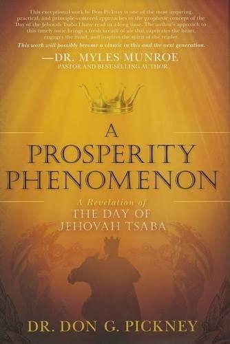 9781616388805: A Prosperity Phenomenon: A Revelation of the Day of Jehovah Tsaba