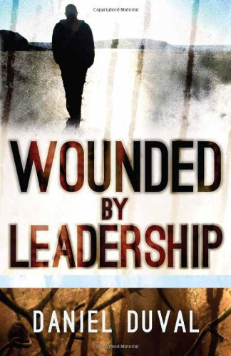 9781616389284: Wounded by Leadership