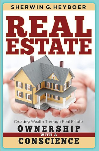 9781616389529: Real Estate: Creating Wealth Through Real Estate: Ownership With a Conscience