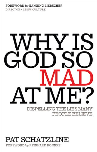 9781616389666: Why Is God So Mad at Me?: Dispelling the Lies Many People Believe