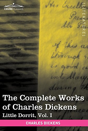 9781616400224: The Complete Works of Charles Dickens (in 30 Volumes, Illustrated): Little Dorrit, Vol. I (Cosimo Classics)