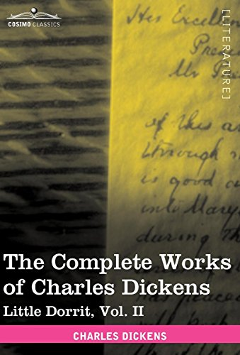 9781616400248: The Complete Works of Charles Dickens (in 30 Volumes, Illustrated): Little Dorrit, Vol. II