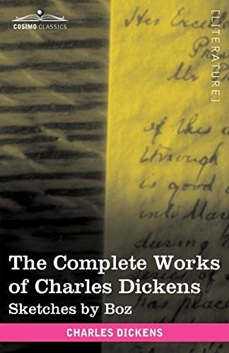 9781616400354: The Complete Works of Charles Dickens (in 30 Volumes, Illustrated): Sketches by Boz