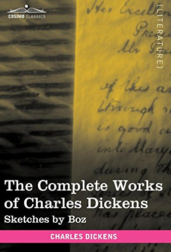 9781616400361: The Complete Works of Charles Dickens (in 30 Volumes, Illustrated): Sketches by Boz